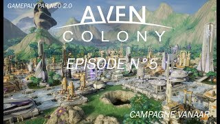 Gameplay FR AVEN COLONY par Néo 2 0   Episode 5