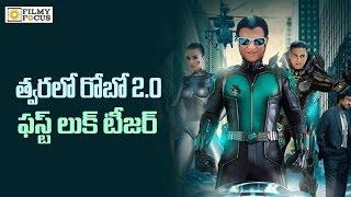 Rajinikanth's  robo 2.0 teaser release date confirmed? - filmyfocus.com