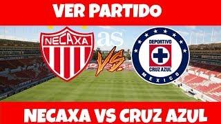 NECAXA VS CRUZ AZUL | CUANDO, COMO Y DONDE VERLO EN VIVO | LIGA MX