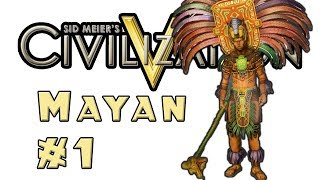 Let's Play: Civilization 5! -- Mayan -- Part 1