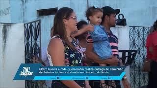 Eletro Guerra e rede Quero Bahia entregam Caminhão de Prêmios á clientes.