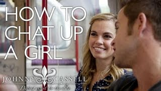 HOW TO CHAT UP A GIRL(http://www.johnnycassell.com/ video on 'how chat up a girl' - THE WORLDS LEADING DATING TRANSFORMATION EXPERT SUBSCRIBE FOR MORE VIDEOS ..., 2013-09-15T19:18:18.000Z)