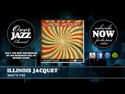 Illinois Jacquet - What's This (1945)