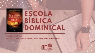 EBD - O Culto Segundo Deus - Diác. Fernando Freitas - 14/03/2021