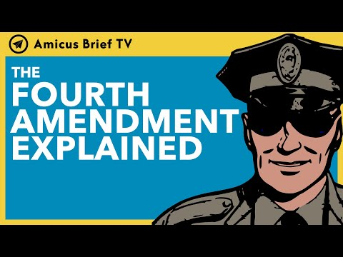 The 4th Amendment Explained
