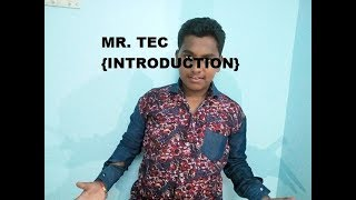 MR. TEC INTRODUCTION {WELCOME}
