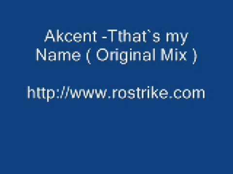 Akcent - That`s my name (Original) www.rostrike.com