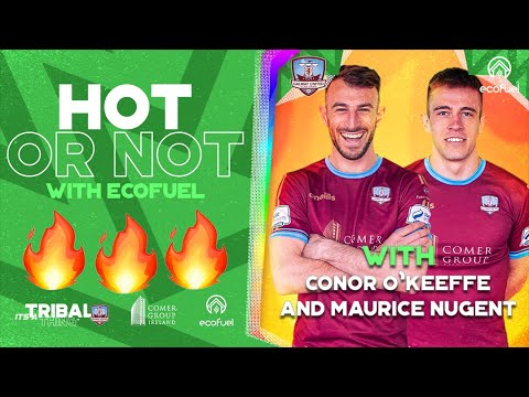 HOT OR NOT | CONOR O'KEEFFE & MAURICE NUGENT | SPONSORED BY ECOFUEL.IE