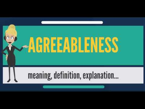 What is AGREEABLENESS? What does AGREEABLENESS mean? AGREEABLENESS meaning  & explanation