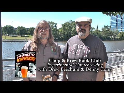 Chop & Brew Book Club: Experimental Homebrewing (Drew Beechum & Denny Conn)