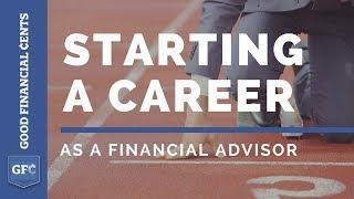 Starting a Career as a Financial Advisor (GoodFinancialCents.com)