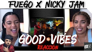 Reaccion 👄👅  Fuego, Nicky Jam - Good Vibes  Reaction