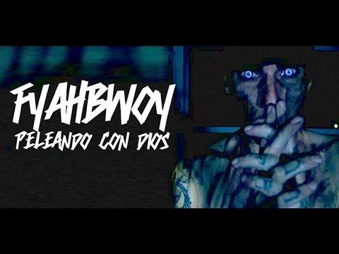 FYAHBWOY - PELEANDO CON DIOS (OFFICIAL VIDEO)