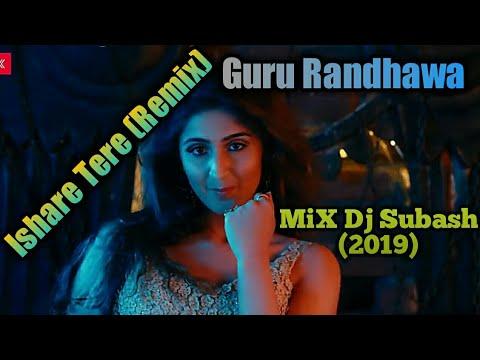 ishare-tere-(remix)-guru-randhawa-mix-dj-subash-2019