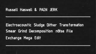 01 Russell Haswell & PAIN JERK - Russell Haswell