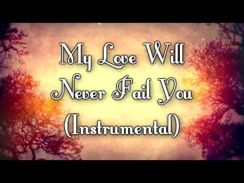 My Love Will Never Fail You - Marie Hines (Instrumental)