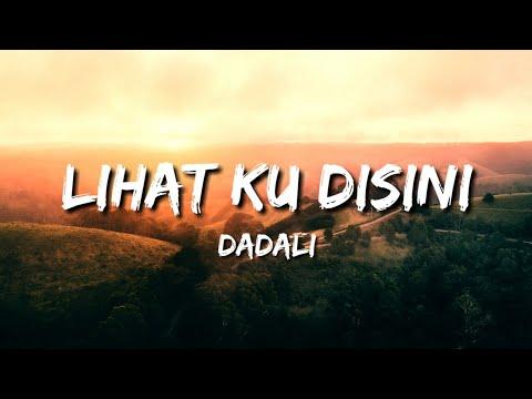 Dadali - Lihat Ku Disini (Lirik)