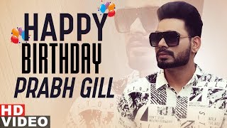 Birthday Wish | Prabh Gill | Birthday Special | Latest Punjabi Songs 2019 | Speed Records