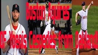 The Boston RedSox Trade Jon Lester & Jonny Gomes to Oakland for Yoenis Cespedes!!