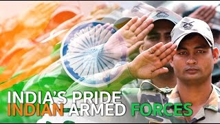 India's Pride - Indian Armed Forces | Indian Army | Indian Air Force | Indian Navy | India Matters