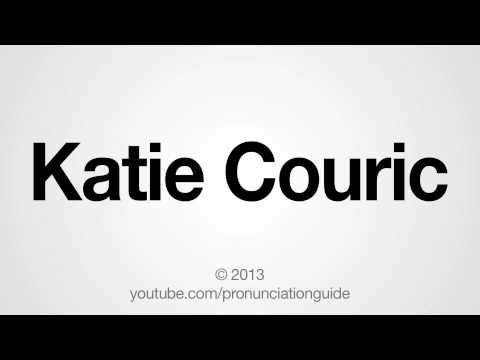 How to Pronounce Katie Couric