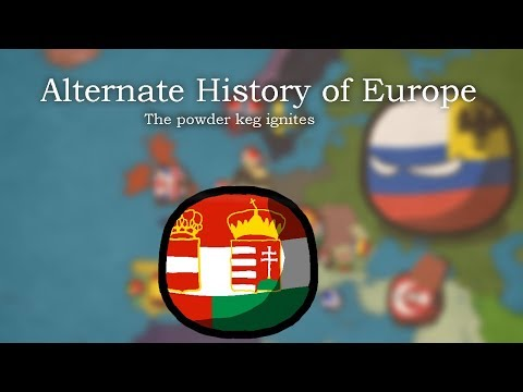 Alternate History of Europe 2 | The Powder Keg ignites