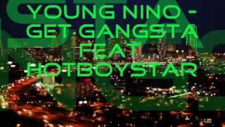 YOUNG NINO - GET GANGSTA FEAT. HOTBOYSTAR