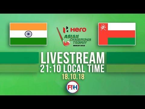 India v Oman | Men's 2018 Hero Asian Champions Trophy | FULL MATCH LIVESTREAM