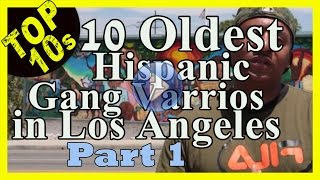 Top 10 Oldest Hispanic street gangs (varrios) in Los Angeles - Part 1