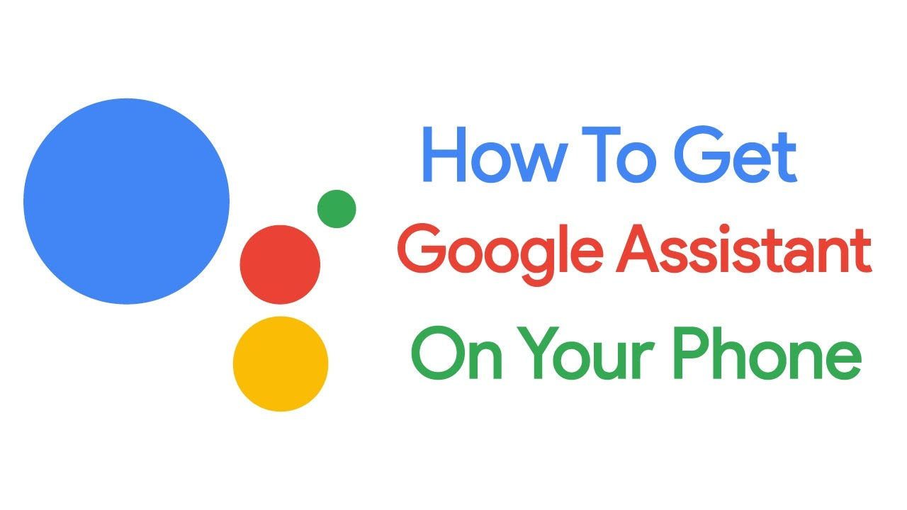 [ROOT] How To Enable Google Assistant on any Android ...