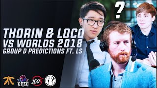 Thorin & Loco VS Worlds 2018 - Group D predictions - Feat. LS