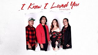 Stereotype - I Knew I Loved You (Official Audio)