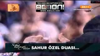 NİHAT HATİPOĞLU SON SAHUR DUASI !!! 07.08.2013 HQ