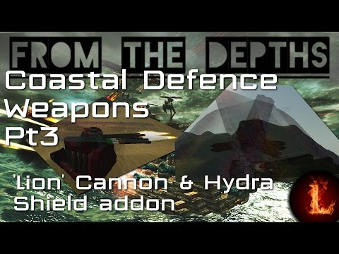Coastal Defence Pt3: Lion Cannon & Hydra Shield Addon - From the Depths