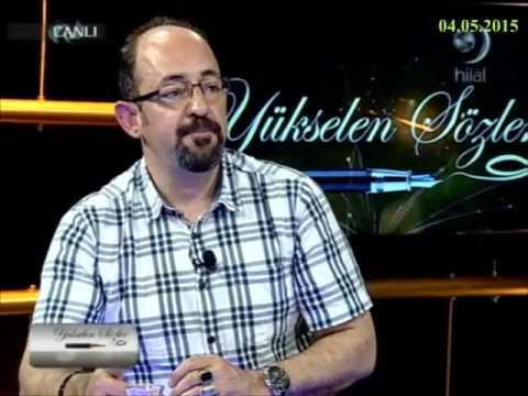 04-05-2015 Modern Bilim Ve Vahiy - Doç Dr Sinan CANAN - Yükselen Sözler – HİLAL TV