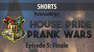 House Pride Prank Wars Pt 5: Finale | PotterworldMC