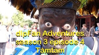 Disneyland Paris Fan Adventures S3 E4 Tamtam