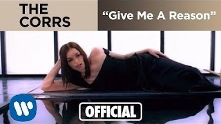The Corrs - Give Me A Reason (Official Music Video)