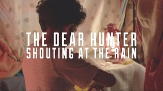 The Dear Hunter - Shouting At The Rain (Official Music Video)