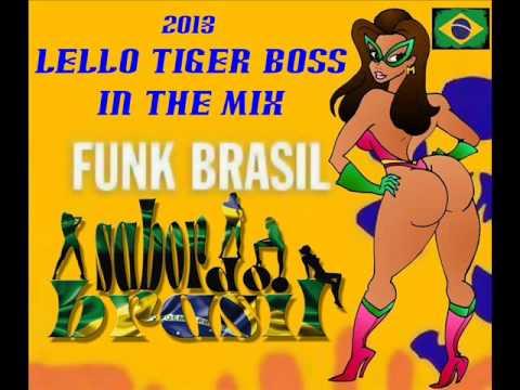 SABOR DO BRASIL FUNK 2013 LELLO TIGER BOSS MIX 2013