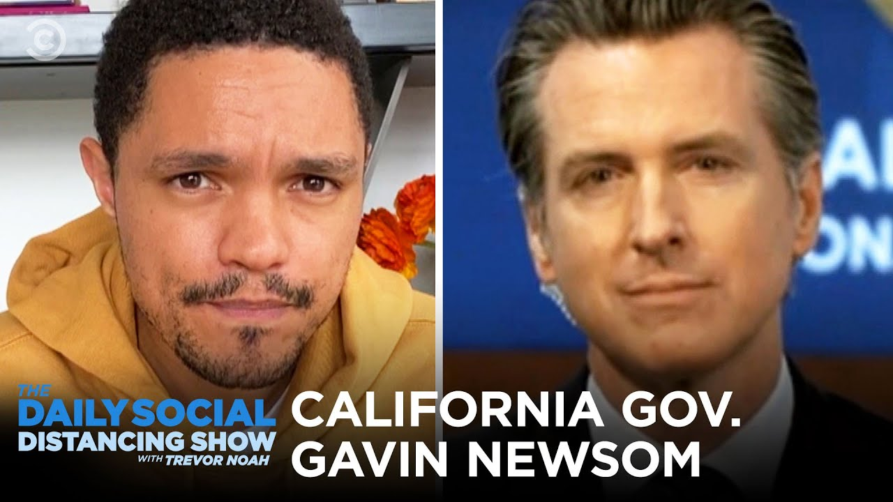 Gavin Newsom Handling The Coronavirus In California The Daily Social Distancing Show Youtube
