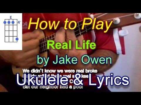 How to play Real Life by Jake Owen Ukulele Guitar Chords Lyrics