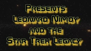 Leonard Nimoy and the Star Trek Legacy - Presented by Tino Pezzimenti