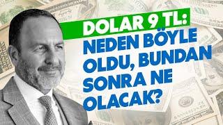 Dolar 9 TL: Neden Böyle Oldu, Bundan Sonra Ne Olacak?  