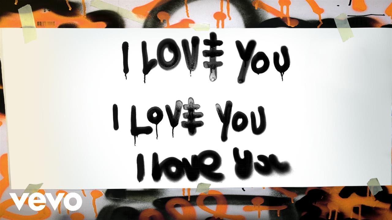 I love you axwell ingrosso kid ink lyrics