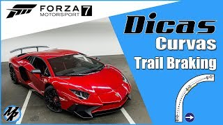 Forza Motorsport 7 - Como fazer Curvas  (Técnica Trail Braking)