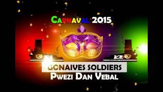 Gonaives Soldiers: Prezi Dan Vebal/ Kanaval 2015