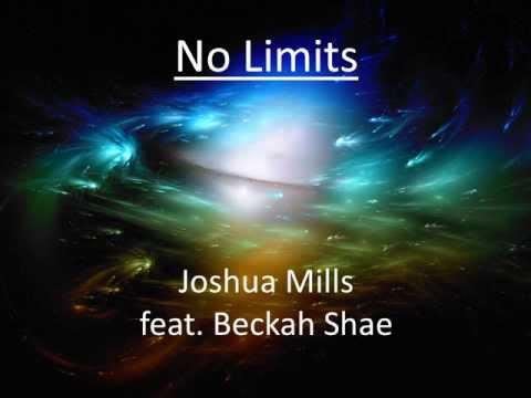No Limits (Remix) - Joshua Mills feat. Beckah Shae w lyrics