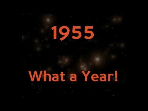 1955...What A Year!