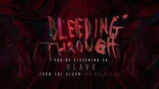 Bleeding Through - Slave (OFFICIAL AUDIO)
